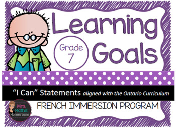 """Learning Goals FRENCH IMMERSION Grade 7 """"I Can"""" Statements"""
