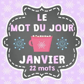 FRENCH Le mot du jour/Word of the Day - JANUARY/JANVIER (W