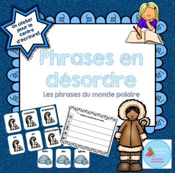 FRENCH {Polar Habitat} scrambled sentences/Phrases en déso