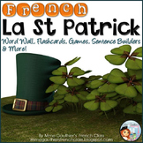 FRENCH ST PATRICK'S DAY WORD WALL, FLASHCARDS, GAMES, SENT