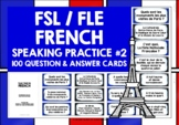 FRENCH SPEAKING PRACTICE (2) - 50 PROMPT CARDS & ACTIVITIES