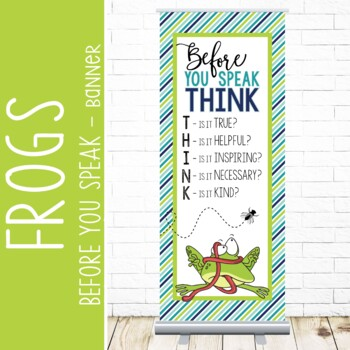 FROGS - Classroom Decor: LARGE BANNER, Before You Speak