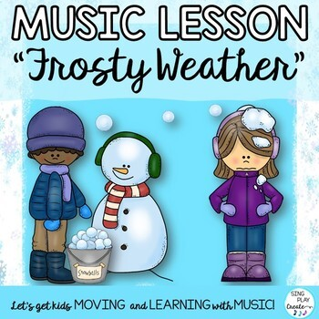 """Kodaly Song: """"Frosty Weather"""" Lesson, Worksheets, Mp3 Tracks"""