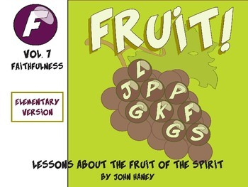 FRUIT! The Fruit of the Spirit: Vol. 7 FAITHFULNESS (Eleme