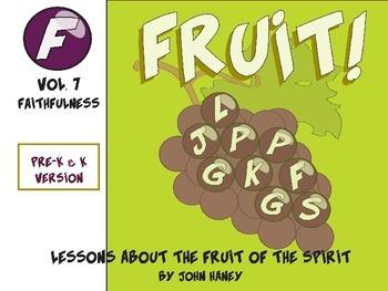 FRUIT! The Fruit of the Spirit: Vol. 7 FAITHFULNESS (Pre-K