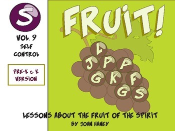 FRUIT! The Fruit of the Spirit: Vol. 9 SELF-CONTROL (Pre-K