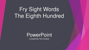 FRY Sight Word Power Point (Eighth One Hundred)