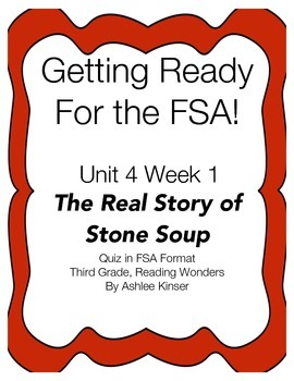 FSA Quiz, The Real Story of Stone Soup, Unit 4 Week 1 Read