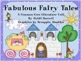 Fabulous Fairy Tales - A Common Core ELA Unit!