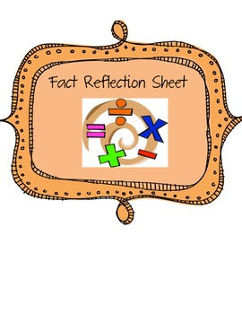 Fact Reflection Sheet {Addition, Subtraction, Multiplicati