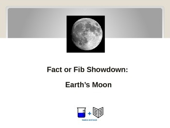 Fact or Fib Showdown: Earth's Moon