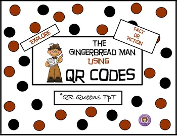 Fact or Fiction with The Gingerbread Man using QR Codes