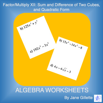 Factor/Multiply XII: Sum/Diff of 2 Cubes, and Quadratic Form