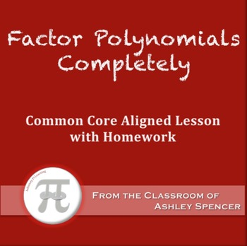 Factor Polynomials Completely (Lesson with Homework)