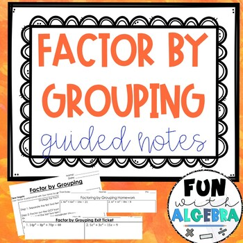 Factoring By Grouping Guided Notes & Homework