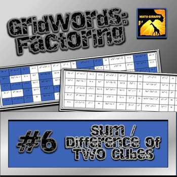 """Factoring Polynomials """"GridWords"""" #6: Sum or Difference of"""