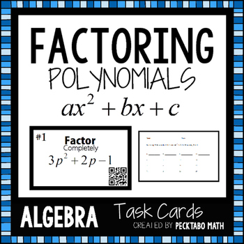 Factoring Polynomials ax^2+bx+c ALGEBRA 16 Task Cards with