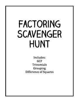 Factoring Scavenger Hunt: GCF, Trinomials, Difference of S
