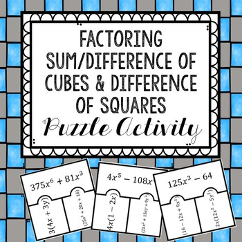 Factoring Sum/Difference of Cubes and Difference of Squares