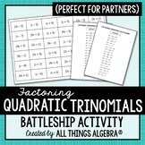 Factoring Trinomials (a > 1) Battleship Partner Activity