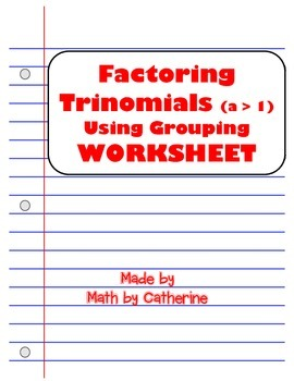 Factoring Trinomials (a > 1) by grouping Worksheet