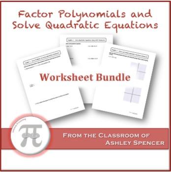 Factor Polynomials and Solve Quadratic Equations Worksheet Bundle