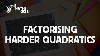 Factorising Harder Quadratics - Complete Lesson