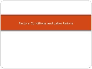 Factory Conditions and Labor Unions in the Industrial Revo