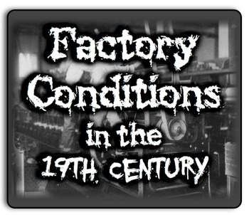 Factory Conditions in the 19th Century! PowerPoint, Simula