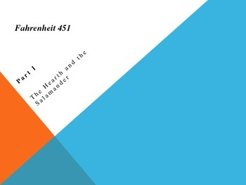 Fahrenheit 451- Powerpoint on Part I: The Hearth and the S