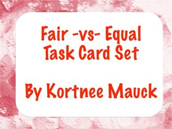 Fair -vs- Equal Task Cards