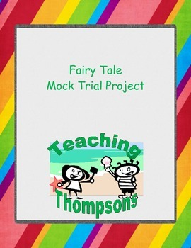 Fairy Tale Mock Trial Unit: 3 Little Pigs, Red Riding Hood