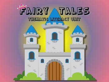 Fairy Tales Thematic Literacy Unit - Includes Common Core