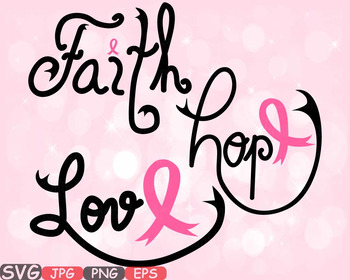 Faith Hope Love Cancer Ribbons breast SVG clipart Awarenes