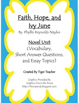 Faith, Hope, and Ivy June by Phyllis Reynolds Naylor - Novel Unit
