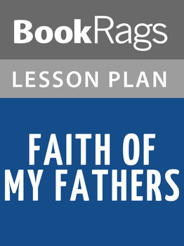 Faith of My Fathers Lesson Plans