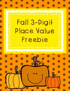 Fall 3-Digit Place Value Pack with Base Ten Blocks Freebie