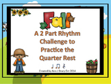 Fall - A 2 Part Rhythm Challenge to Practice the Quarter Rest