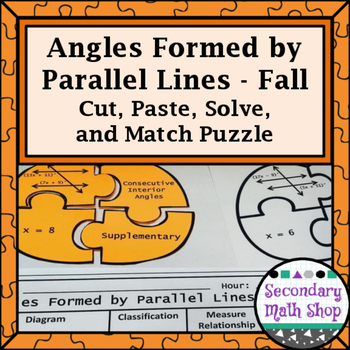 Fall - Angles Formed by Parallel Lines Cut, Paste, Solve,