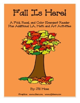 Fall Is Here Emergent Reader and Other LA, Math and Art Ac