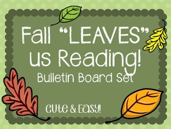 Fall LEAVES Bulletin Board.  Reading.  Fall LEAVES us Reading!