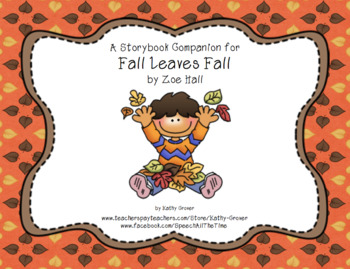 Fall Leaves Fall  A Storybook Companion