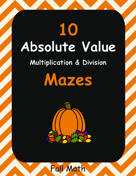 Fall Math: Absolute Value Maze - Multiplication & Division