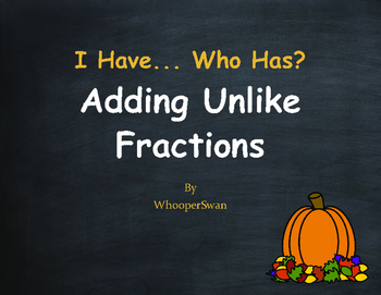 Fall Math: I Have, Who Has - Adding Unlike Fractions