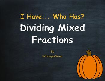 Fall Math: I Have, Who Has - Dividing Mixed Fractions