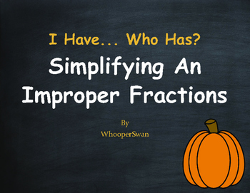 Fall Math: I Have, Who Has - Simplifying An Improper Fractions