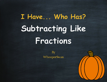 Fall Math: I Have, Who Has - Subtracting Like Fractions