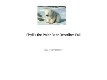 Fall - Phyllis the Polar Bear describes Fall