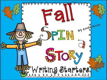 Writing Prompt Starter- Fall Spin a Story (Centers, activi