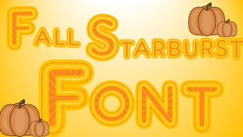 Fall Starburst Font - for all fall holidays and or activities